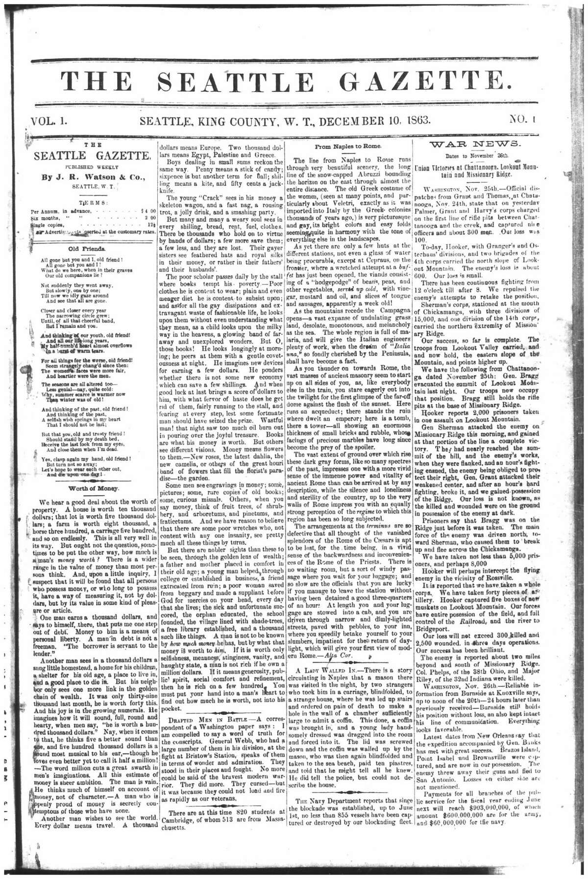 Here's the first edition of The Seattle Gazette, which is considered the debut issue of what was to become The Seattle Post-Intelligencer: Dec. 10, 1863. Stories of the front page included a poem about friendship in old age, Civil War news and a harrowing story from Naples, Italy, in which a mason was kidnapped to carve a hole out of a wall, where a young woman was forced into a coffin that was then inserted into the hole and walled off by the mason.