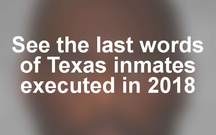 >> See the Texas death row inmates who have been executed so far in 2018... Photo: Houston Chronicle