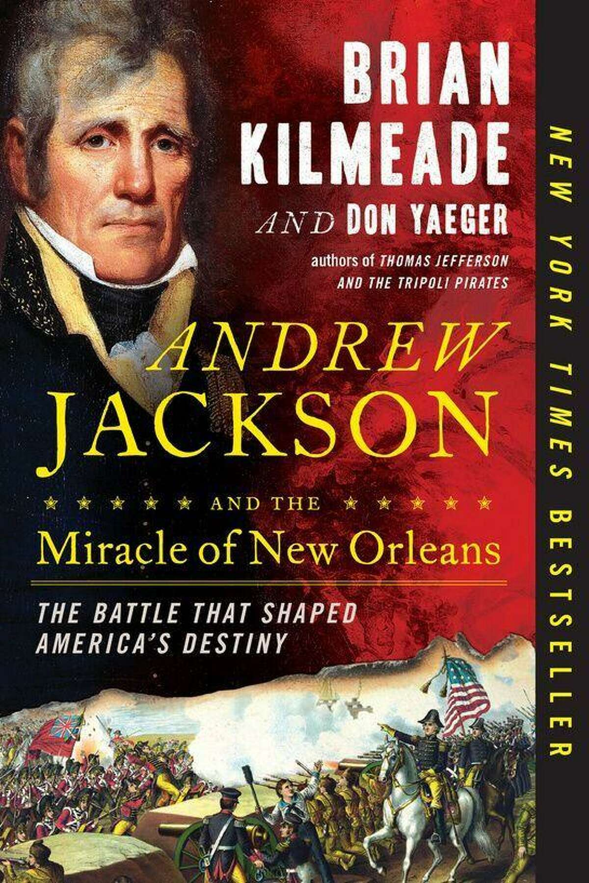 """Brian Kilmeade's new book """"Andrew Jackson and the Miracle of New Orleans: The Battle that Shaped America's Destiny"""""""