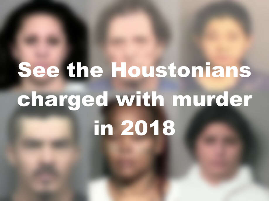 See the Houstonians who have been charged with murder in 2018 >>> Photo: Houston Chronicle