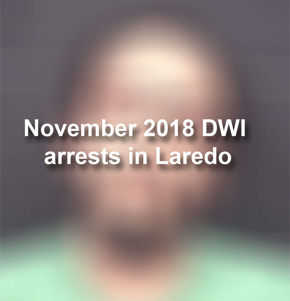 See the 55 mugshots of individuals arrested on DWI charges in Laredo in November.