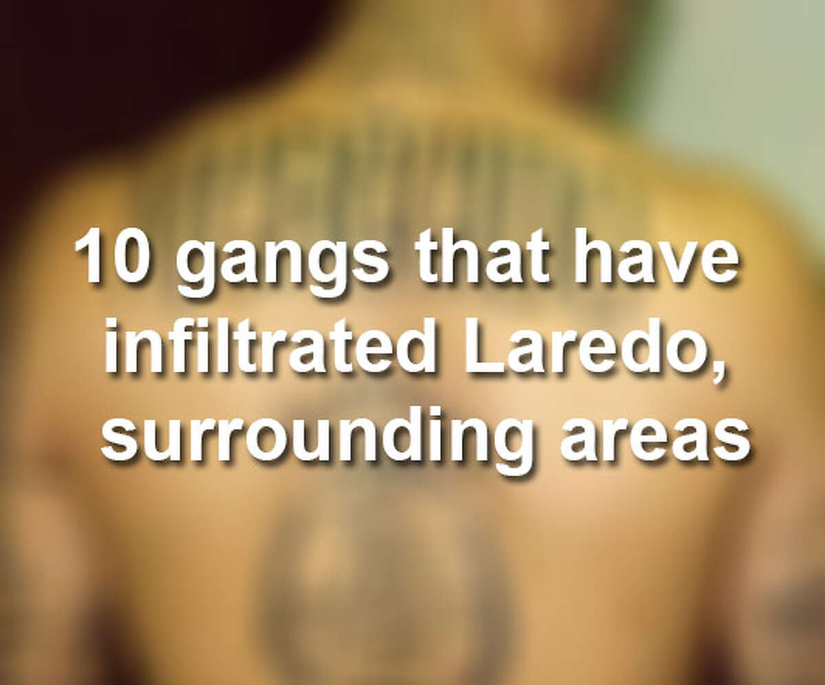Click through the gallery above for 10 gangs that have infiltrated the Laredo area. >>>
