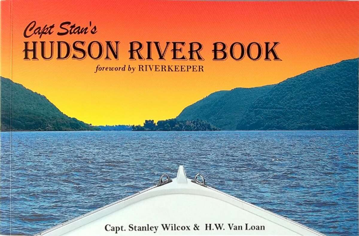 """""""Captain Stan's Hudson River Book"""" by Stanley Wilcox and H.W. Van Loan (Riverview Publishing)"""