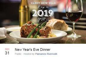 Paesoanos Riverwalk, 111 West Crockett Street #101 Dec. 31 at 6 p.m., 8 p.m., 10 p.m.Three-course meal; prices vary by time.