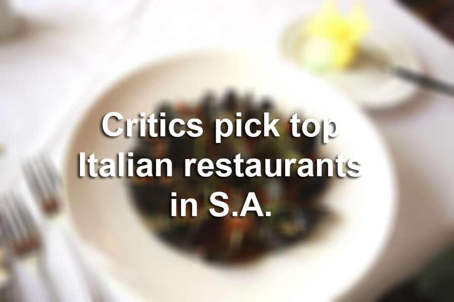 Critics pick the best Italian restaurants in San Antonio. Photo: Express-News File Photo