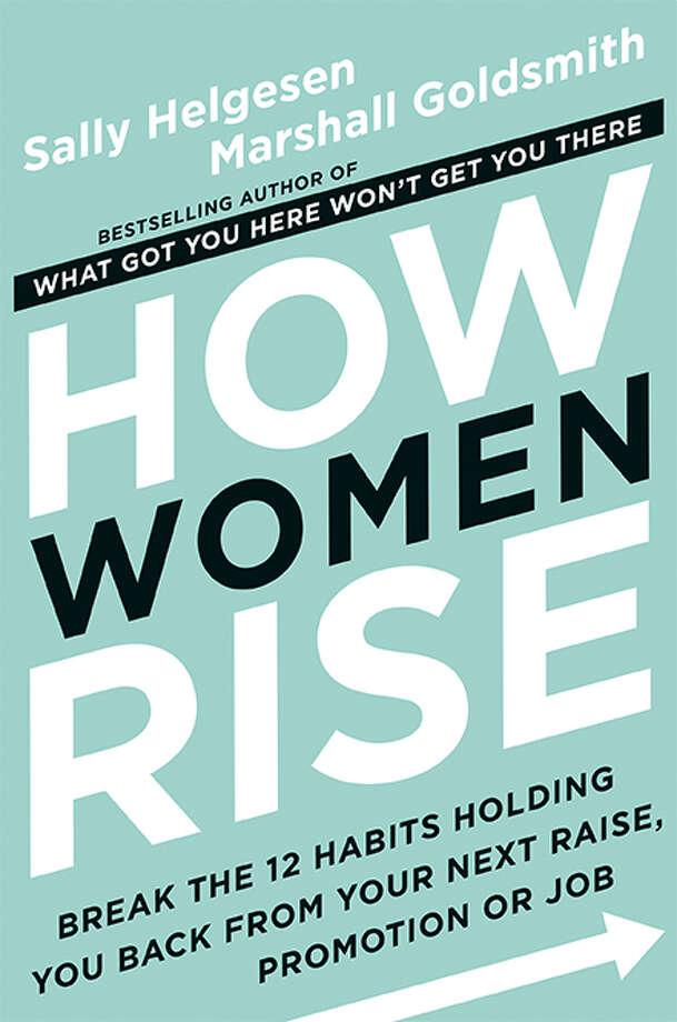 """How Women Rise"" by Sally Helgesen and Marshall Goldsmith. (Provided)"