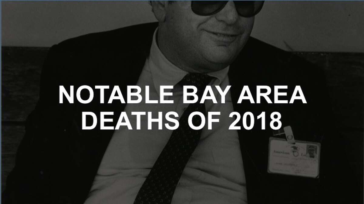 Click through the gallery to see the Bay Area's notable deaths of 2018.