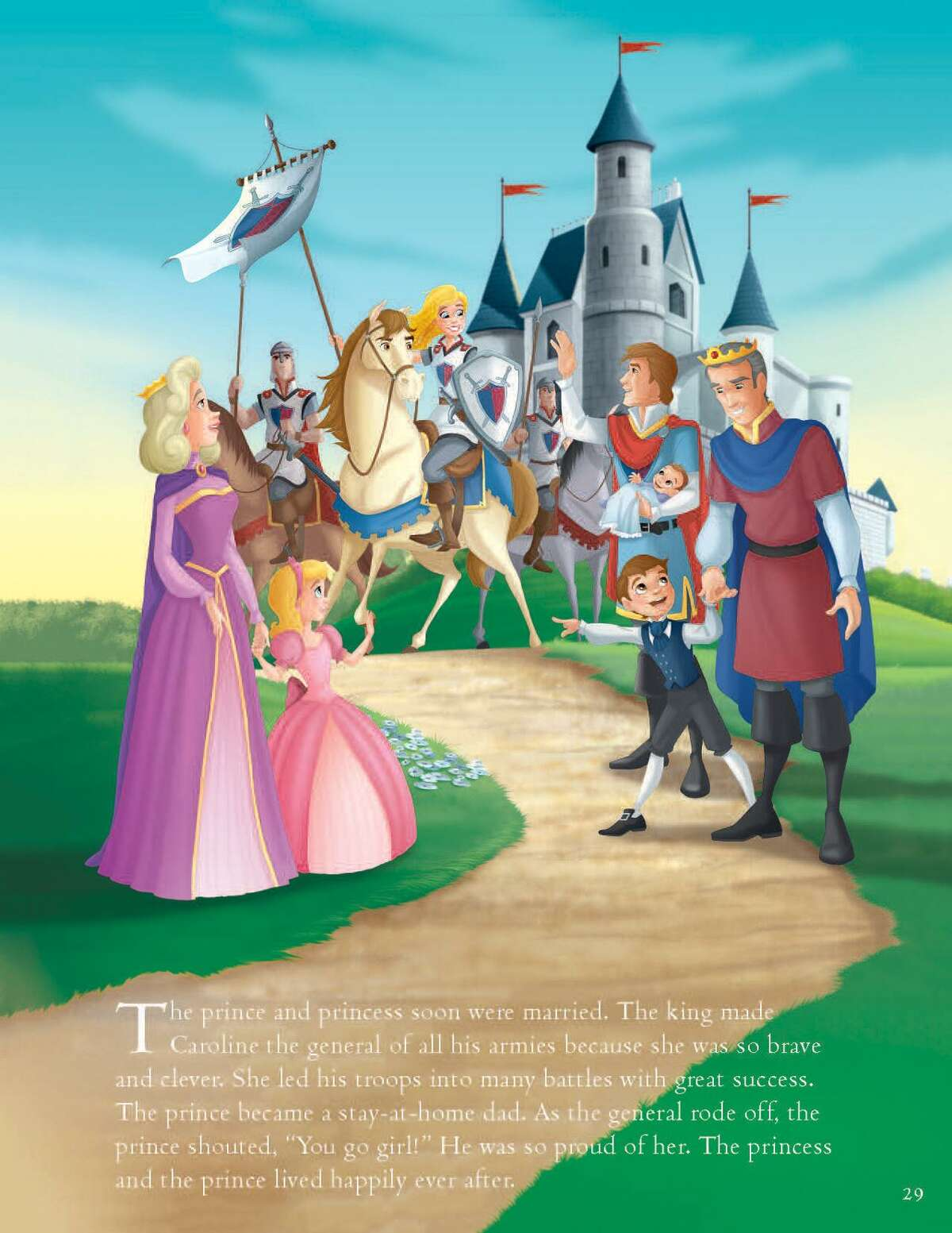 Caroline meets her prince, but shows more daring and resourcefulness than your typical fairytale bride.