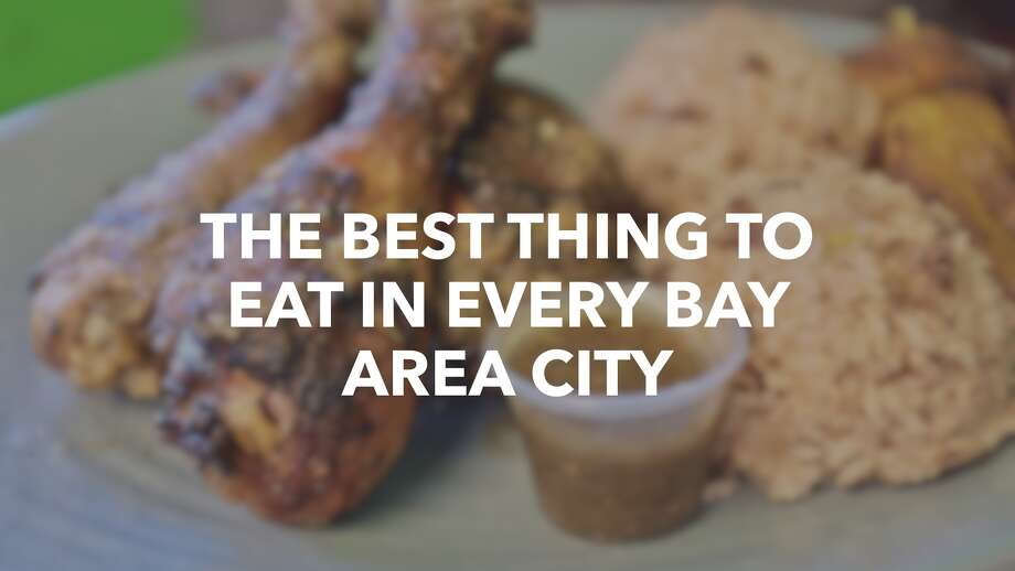 The Best Thing To Eat In Every Bay Area City Sfgate