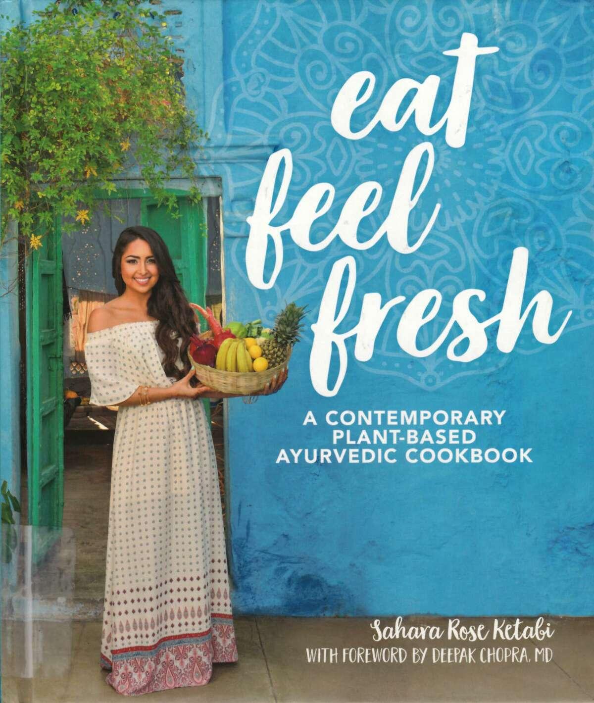 """Eat Feel Fresh: A Contemporary Plant-Based Ayurvedic Cookbook"""