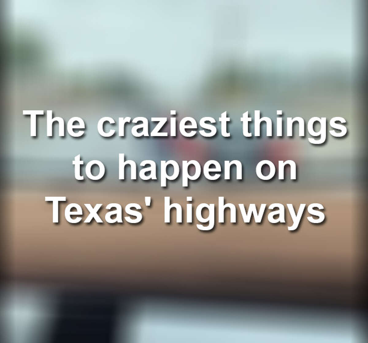 From road rage to dangerous stunts, see some of the craziest things that have happened on Texas highways.
