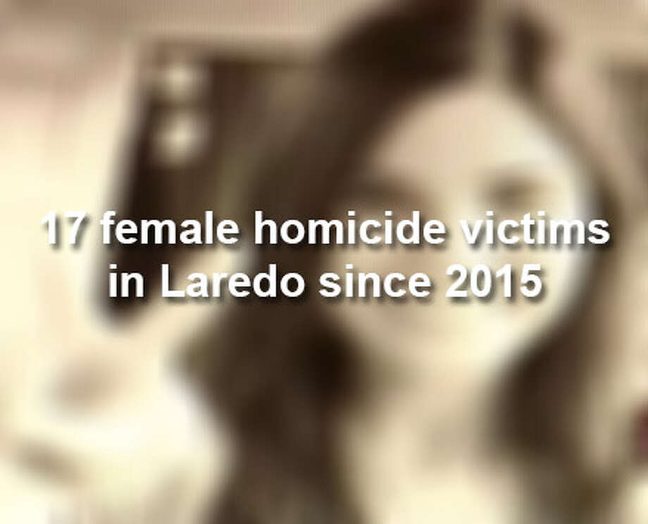 During the past four years, there have been 17 female homicide victims in Laredo, ranging in age from 1 to 74. Photo: Courtesy