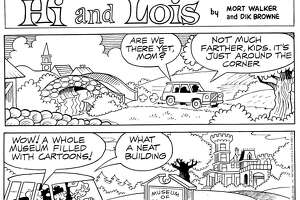 """""""Masterpieces from the Museum of Cartoon Art"""" will be featured at the Bruce Museum in Greenwich, Jan. 26 - April 20. (Hi and Lois by Brian and Greg Walker and Chance Browne. Aug. 27, 1989.)"""