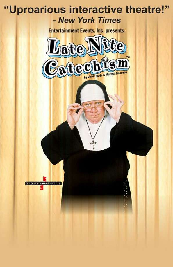 "The Palace Theater is presenting ""Late Nite Catechism"" on Saturday, Jan. 26, for two performances at 2 p.m. and 8 p.m. Photo: Contributed Photo"